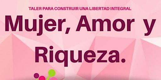 MUJER, AMOR Y RIQUEZA