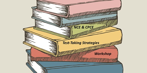 NCE and CPCE Test-Taking Strategies Workshop