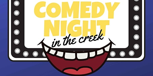 Comedy Night in the Creek!