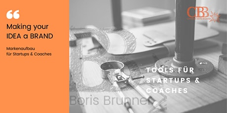 Making your IDEA a BRAND: Markenaufbau für Startups & Coaches  Tickets