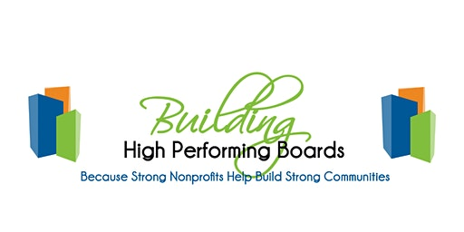 February - Building High Performing Boards: Laying the Foundation