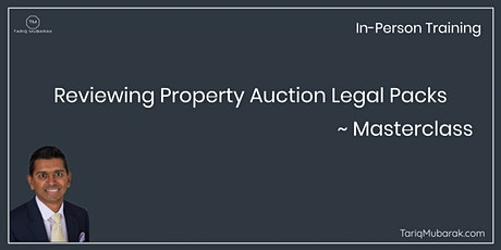 Reviewing Property Auction Legal Packs Masterclass tickets