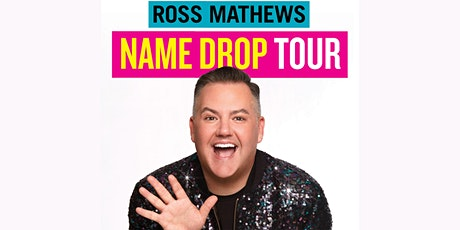"ROSS MATHEWS ""NAME DROP"" TOUR tickets"