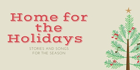 Home For The Holidays: Songs and stories  tickets