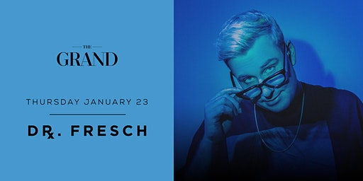 Dr. Fresch | The Grand Boston 1.23.20