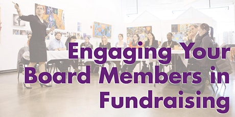 Engaging Your Board Members in Fundraising tickets
