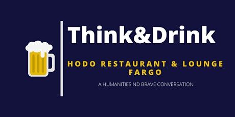"Fargo Think&Drink: ""Fake News: Causes, Treatments, and Cures"" tickets"