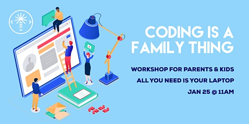 Coding is a Family Thing: Parents & Kids Workshop
