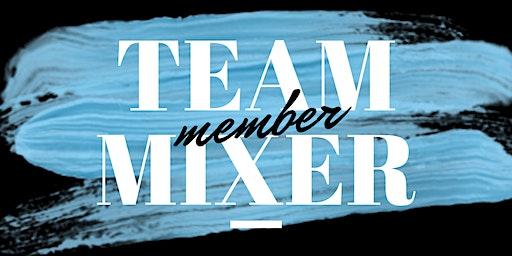 Team Member Mixer