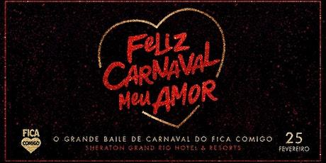 Feliz Carnaval Meu Amor 2020 : by Fica Comigo ingressos