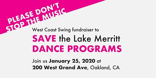 PLEASE DON'T STOP THE MUSIC - Benefit to Save the Dance Programs at  Lake Merritt