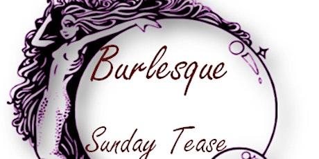 Burlesque Sunday Tease & Happy Hour tickets
