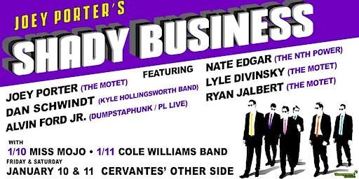 Joey Porter's Shady Business ft. Dan Schwindt, Nate Edgar + More (FRIDAY)