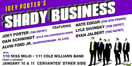 Joey Porters Shady Business ft Dan Schwindt, Nate Edgar + More (SATURDAY) tickets