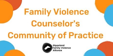 Family Violence Counselor's Community of Practice tickets