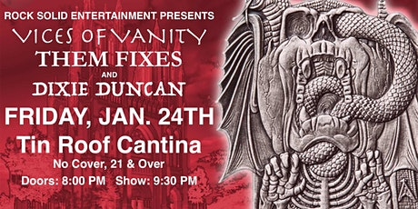 RSE Presents: Vices of Vanity, Them Fixes and Dixie Duncan tickets