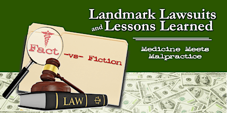 Landmark Lawsuits & Lessons Learned: Medicine Meets Malpractice (Afternoon Session) ~ FL Baptist Health  tickets