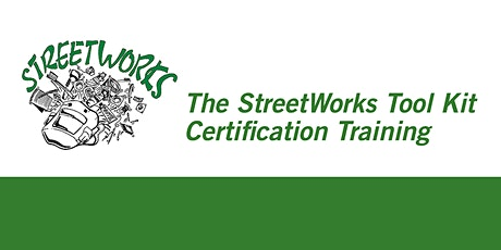 The StreetWorks Tool Kit  Certification Training: Classroom 101 Jan. 8 - 10 tickets