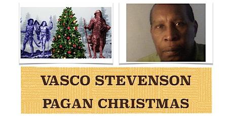 VASCO TALKS - PAGAN CHRISTMAS by Vasco Stevenson tickets