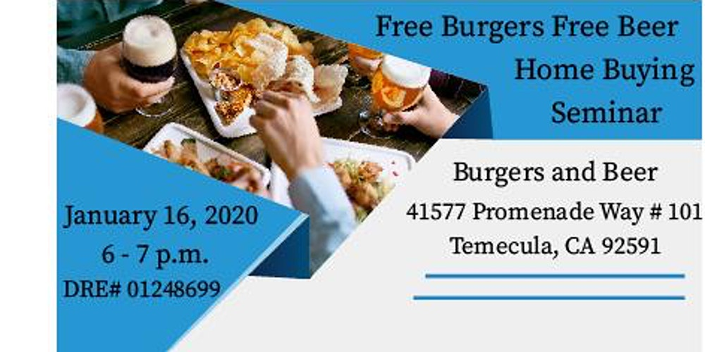 First Time Home Buyer Programs California 2020.Free Burgers Free Beer Homebuyer Event Temecula Tickets