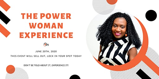 THE POWER WOMAN EXPERIENCE!