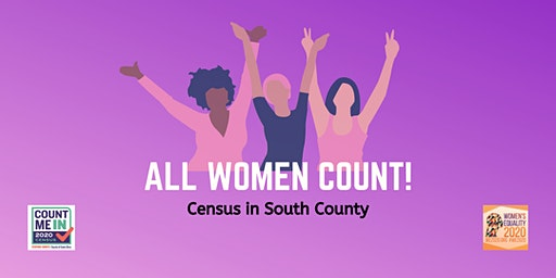 WE2020 All Women Count! Census in South County
