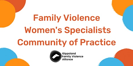 Women's Family Violence Specialists Community of Practice tickets