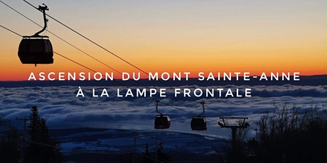 Ascension du Mont Sainte-Anne à la lampe frontale tickets