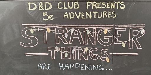 Dungeon and Dragon Stranger Things are Happening Adventures