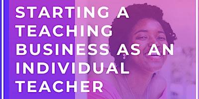 How to start a teaching business as an individual teacher