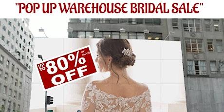 Pop Up Warehouse Bridal Sale tickets
