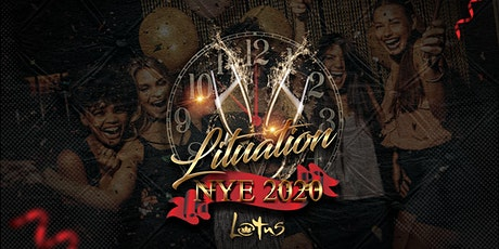 LITUATION NYE 2020 PARTY @ LOTUS VIP LOUNGE tickets