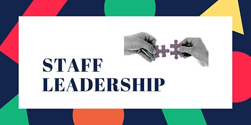 Staff Leadership - 6 methods to getting it right