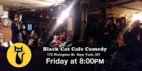 Free Comedy show! No Drink Minimum. Black Cat LES Standup Comedy Show tickets