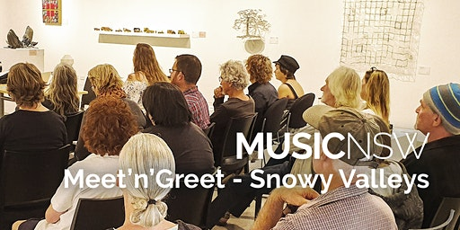 MusicNSW Meet'n'Greet - Snowy Valleys