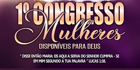 1°Congresso  de Mulheres Disponíveis para Deus ingressos