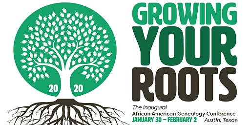 Growing Your Roots 2020: Inaugural African American Genealogy Conference