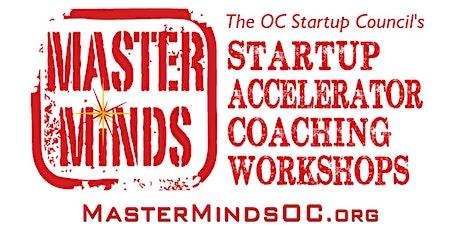 MasterMinds OC Entrepreneur Tech Startup Accelerator Workshop #32 tickets