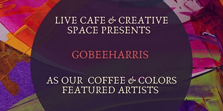Coffee & Colors: gobeeharris   tickets