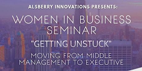 "Women In Business Seminar ""Getting Unstuck"" tickets"