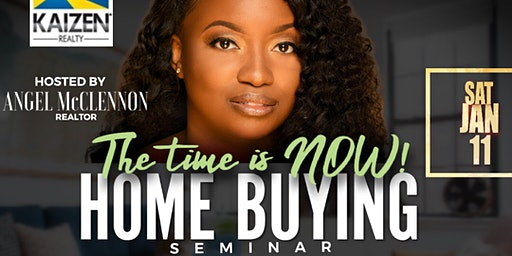 The Time Is NOW! Home Buying Seminar