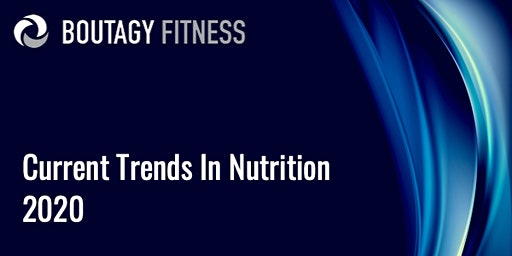 Current Trends in Nutrition 2020