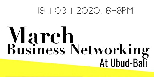 March Business Networking at Ubud-Bali