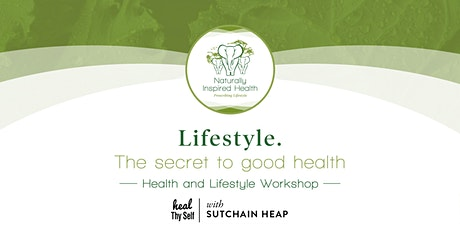 Lifestyle. The Secret to Good Health tickets