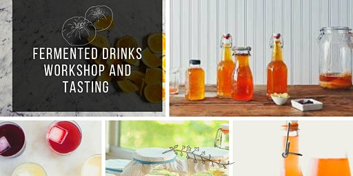 Fermented Drinks Workshop and Tasting