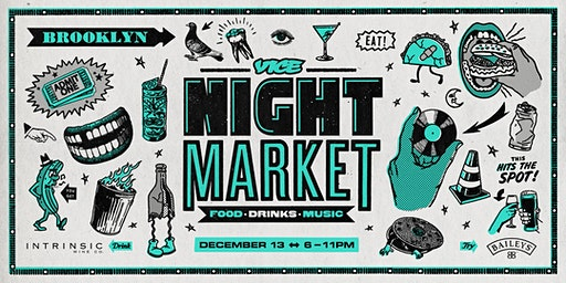 VICE Night Market 2019 - Dec. 13