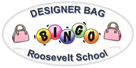 Roosevelt School - Designer Bag Bingo and Beyond