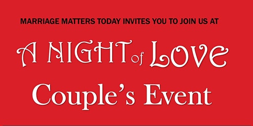 A Night of Love Couples Event
