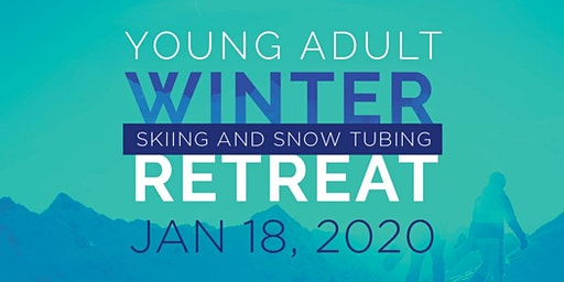 Grace Covenant Church Young Adult Winter Retreat 2020