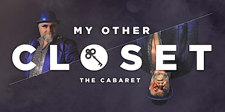 MY OTHER CLOSET: THE CABARET tickets